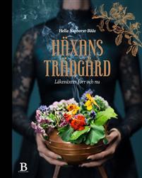 Häxans trädgård Läkeväxter förr och nu Book Cover