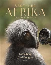 Vårt inre Afrika - upptäcktsresor Bokomslag
